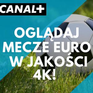 Mecze EURO w jakości 4K!